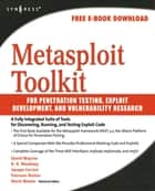 Metasploit Toolkit for Penetration Testing, Exploit Development, and Vulnerability Research ebook by David Maynor