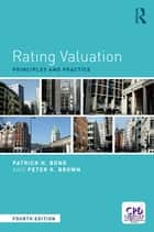 Rating Valuation - Principles and Practice ebook by Patrick H. Bond, Peter K. Brown