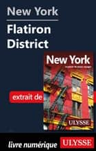 New York - Flatiron District  ebook by Collectif Ulysse