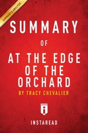 Summary of At the Edge of the Orchard - by Tracy Chevalier | Includes Analysis ebook by Instaread Summaries
