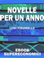 Novelle per un anno ebook by Luigi Pirandello