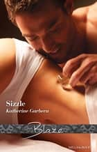Sizzle ebook by Katherine Garbera