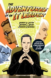 The Adventures of an IT Leader, Updated Edition with a New Preface by the Authors ebook by Robert D. Austin,Shannon O'Donnell,Richard L. Nolan