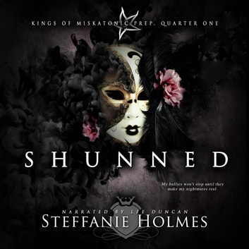 Shunned - A reverse harem bully romance audiobook by Steffanie Holmes