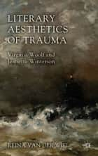 Literary Aesthetics of Trauma ebook by Reina Van der Wiel