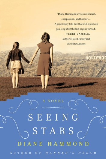 Seeing Stars - A Novel ebook by Diane Hammond