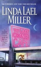 The Last Chance Cafe - A Novel ebook by Linda Lael Miller