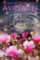 Fireflies and Magnolias ebook by Ava Miles