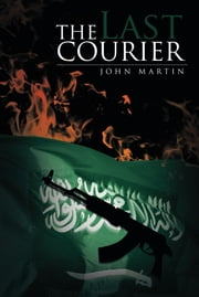 The Last Courier ebook by John Martin