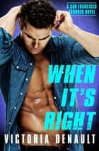 When It's Right eBook by Victoria Denault