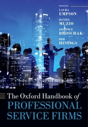 The Oxford Handbook of Professional Service Firms ebook by Laura Empson,Daniel Muzio,Joseph Broschak,Hinings