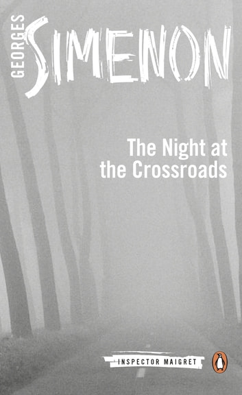 The Night at the Crossroads e-bog by Georges Simenon