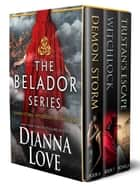 Belador Box Set: Books 5, 6 and 6.5 ebook by