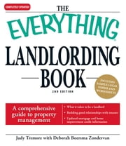 The Everything Landlording Book: A comprehensive guide to property management ebook by Tremore, Judy