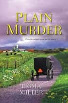Plain Murder ebook by Emma Miller