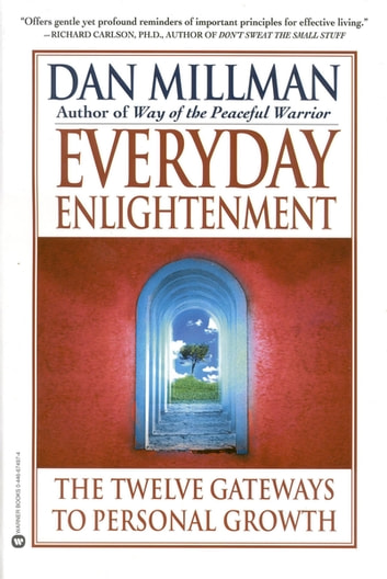 Everyday Enlightenment - The Twelve Gateways to Personal Growth ebook by Dan Millman