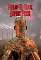 Philip K. Dick Super Pack - With linked Table of Contents ebook by
