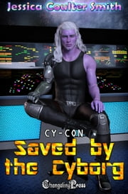 Saved by the Cyborg ebook by Jessica Coulter Smith