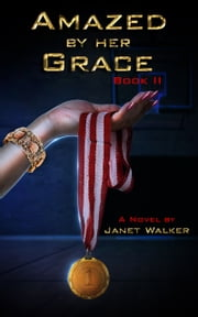Amazed by her Grace, Book II ebook by Janet Walker