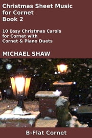 Christmas Sheet Music for Cornet: Book 2 ebook by Michael Shaw