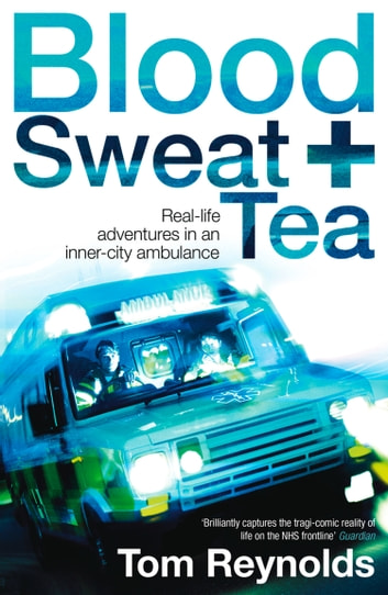 Blood, Sweat and Tea ebook by Tom Reynolds