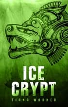 Ice Crypt ebook by