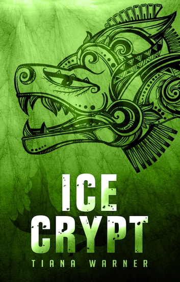 Ice Crypt ebook by Tiana Warner