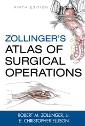 Zollinger's Atlas of Surgical Operations, Ninth Edition ebook by Zollinger Jr.,E. Ellison