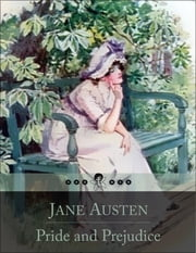 Pride and Prejudice: The Story of Elizabeth Bennet and Her Dealing with Issues of Manners, Upbringing, Morality, Education and Marriage in the Society of the Landed Gentry of Early 19th-Century England (Beloved Books Edition) ebook by Jane Austen