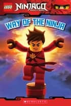 LEGO Ninjago Reader #1: Way of the Ninja ebook by Greg Farshtey