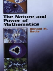 The Nature and Power of Mathematics ebook by Donald Davis