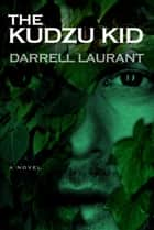 The Kudzu Kid ebook by Darrell Laurent