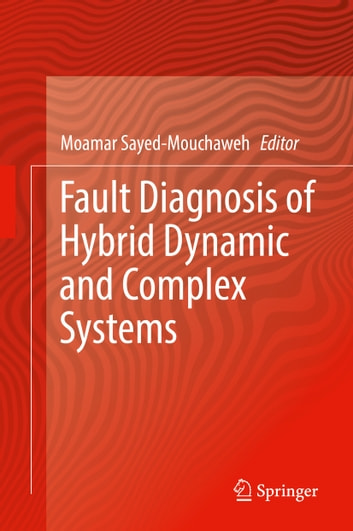 Fault Diagnosis of Hybrid Dynamic and Complex Systems ebook by