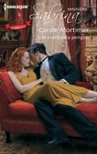 Um aristocrata perigoso ebook by Carole Mortimer
