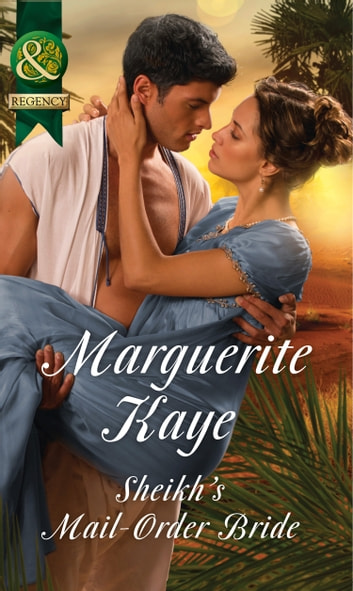Sheikh's Mail-Order Bride (Mills & Boon Historical) (Hot Arabian Nights, Book 2) ebook by Marguerite Kaye