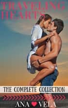Traveling Hearts (The Complete Collection) ebook by Ana Vela