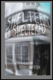 Sheltered ebook by Debra Chapoton