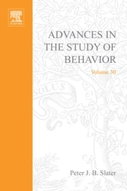 Advances in the Study of Behavior ebook by Slater, Peter J.B.