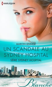 Un scandale au Sydney Hospital - T1 - Sydney Hospital ebook by Marion Lennox