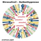 Stressfrei - Selbsthypnose audiobook by Andreas Pijet, Andreas Hoegel