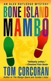 Bone Island Mambo - An Alex Rutledge Mystery ebook by Tom Corcoran