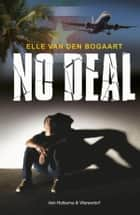 No deal ebook by Elle van den Bogaart