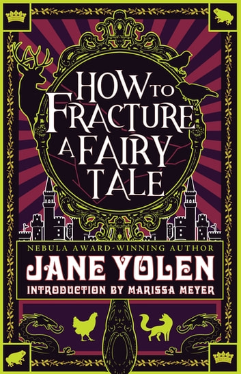 How to Fracture a Fairy Tale ebook by Jane Yolen