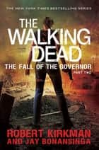 The Fall of the Governor Part Two ebook by Robert Kirkman, Jay Bonansinga