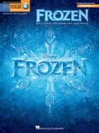 Frozen - Pro Vocal Songbook (with Audio) - Mixed Edition Volume 12 ebook by Robert Lopez, Kristen Anderson-Lopez