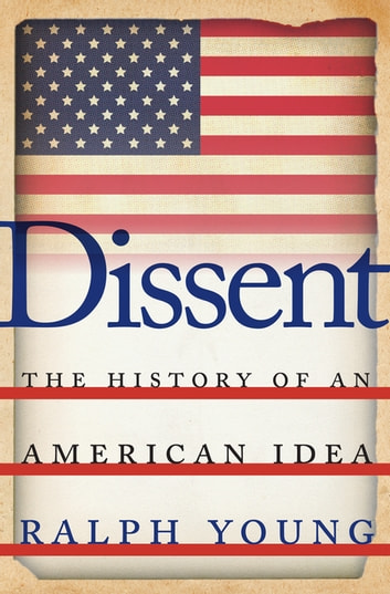 Dissent - The History of an American Idea ebook by Ralph Young
