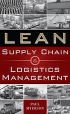Lean Supply Chain and Logistics Management ebook by Paul Myerson