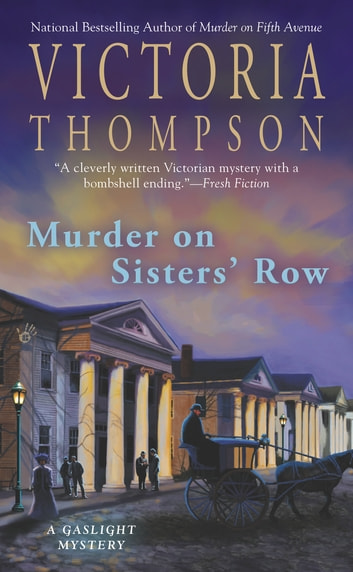 Murder on Sisters' Row - A Gaslight Mystery ebook by Victoria Thompson