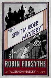 The Spirit Murder Mystery ebook by Robin Forsythe