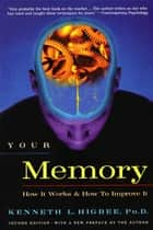 Your Memory ebook by Kenneth L. Higbee, Ph.D.